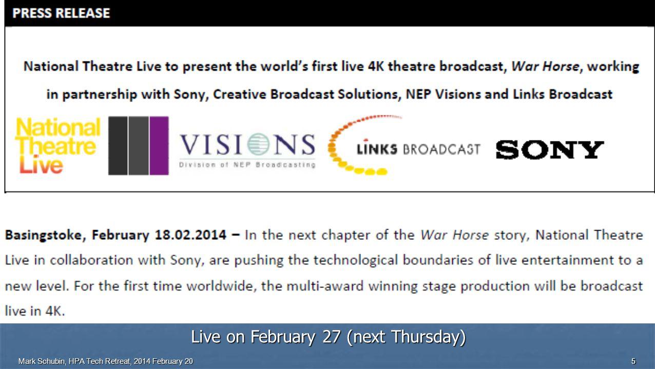 Mark Schubin, HPA Tech Retreat, 2014 February 205 Live on February 27 (next Thursday)