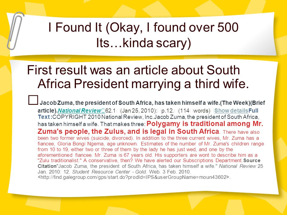I Found It (Okay, I found over 500 Its…kinda scary) First result was an article about South Africa President marrying a third wife. Jacob Zuma, the pr