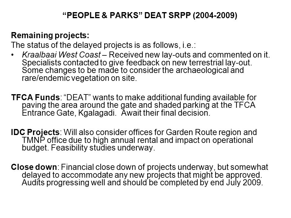 """PEOPLE & PARKS"" DEAT SRPP (2004-2009) Remaining projects: The status of the delayed projects is as follows, i.e.: Kraalbaai West Coast – Received new"