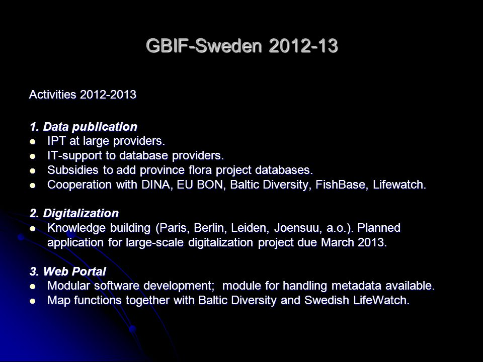 GBIF-Sweden 2012-13 Activities 2012-2013 1.Data publication IPT at large providers.