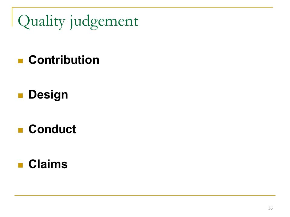 16 Quality judgement Contribution Design Conduct Claims
