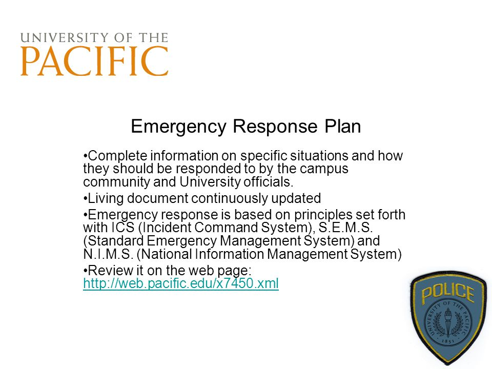 Emergency Response Plan Complete information on specific situations and how they should be responded to by the campus community and University officia