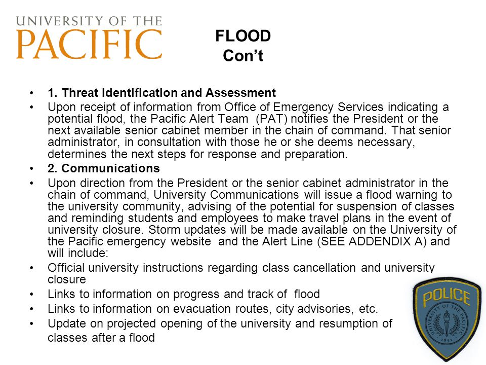 FLOOD Con't 1. Threat Identification and Assessment Upon receipt of information from Office of Emergency Services indicating a potential flood, the Pa