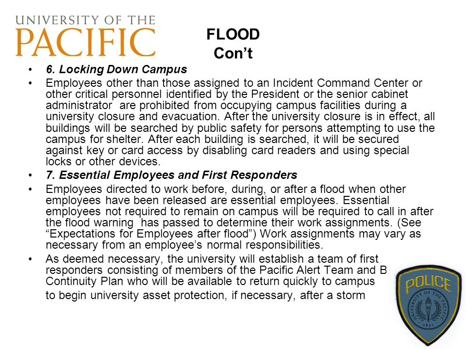 FLOOD Con't 6. Locking Down Campus Employees other than those assigned to an Incident Command Center or other critical personnel identified by the Pre