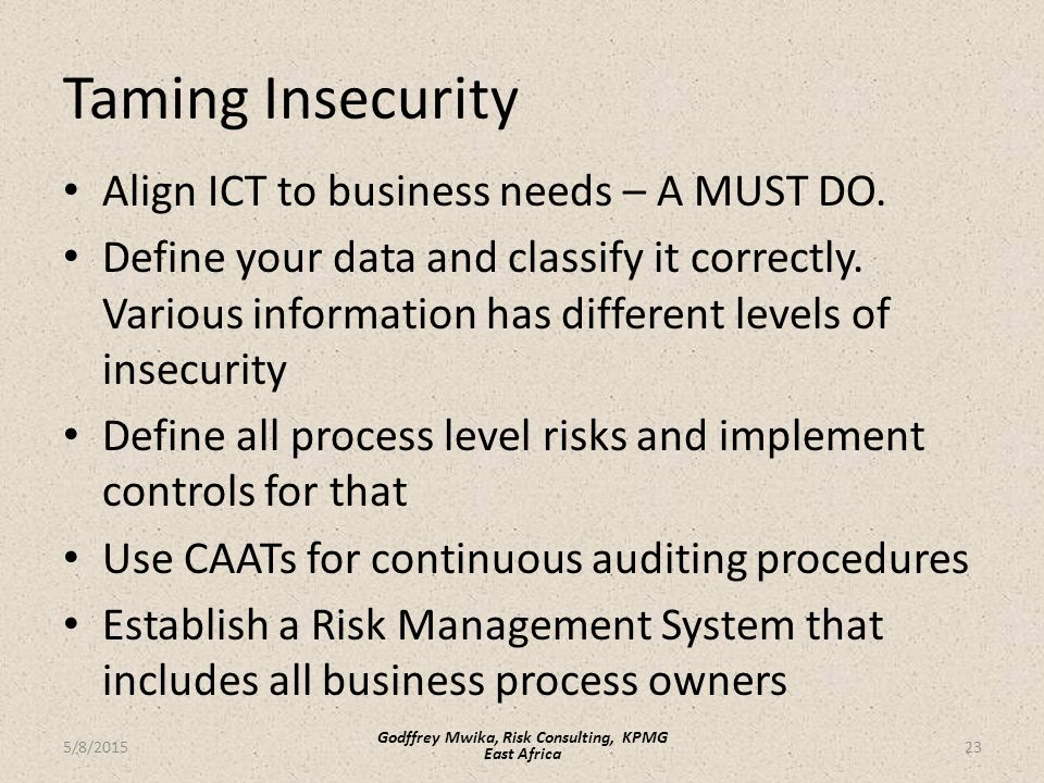 Taming Insecurity Align ICT to business needs – A MUST DO.