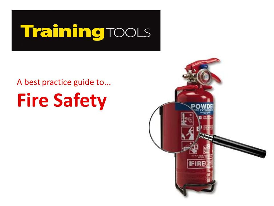 A best practice guide to... Fire Safety