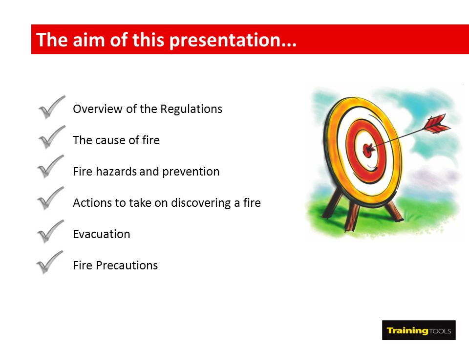 The aim of this presentation... Overview of the Regulations The cause of fire Fire hazards and prevention Actions to take on discovering a fire Evacua