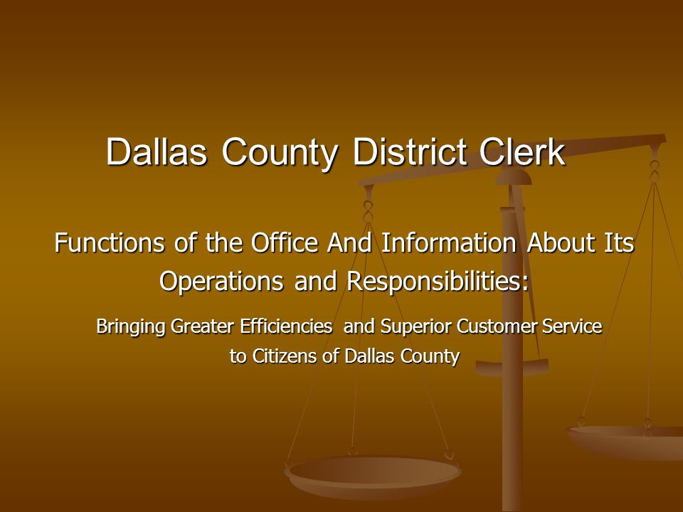 Function of the District Clerk The office of district clerk is a little known but critical part of county government.