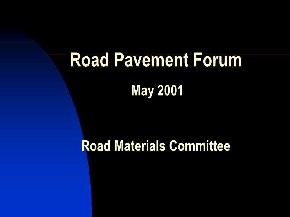 Road Pavement Forum May 2001 Road Materials Committee