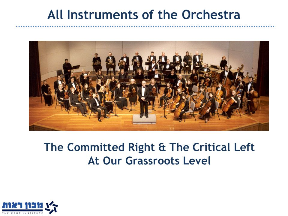 All Instruments of the Orchestra The Committed Right & The Critical Left At Our Grassroots Level