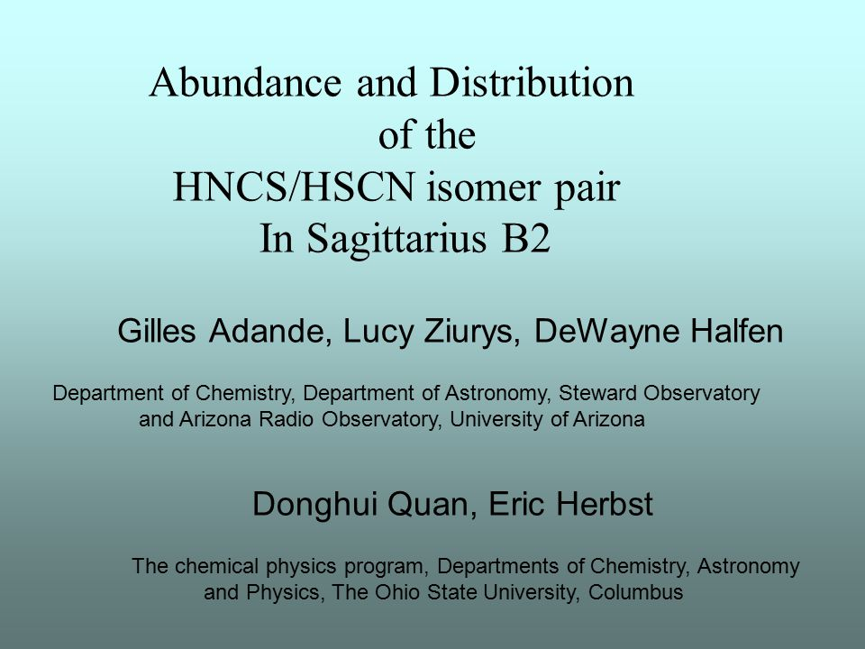metastable isomers 4127 21825 E (cm -1 ) HNCS HSCN ISM convenient laboratory for transient species Understanding interstellar chemistry formation pathways, branching ratios etc… Tracers of ISM physical conditions HNCO/HOCN in cold gas Large organic molecules only in hot cores What about HNCS/HSCN ?