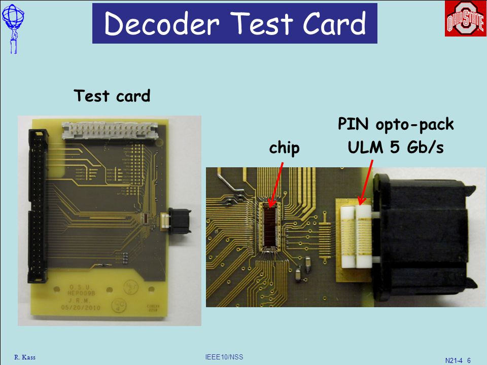 IEEE10/NSS R. Kass Test card chip Decoder Test Card PIN opto-pack ULM 5 Gb/s N21-4 6