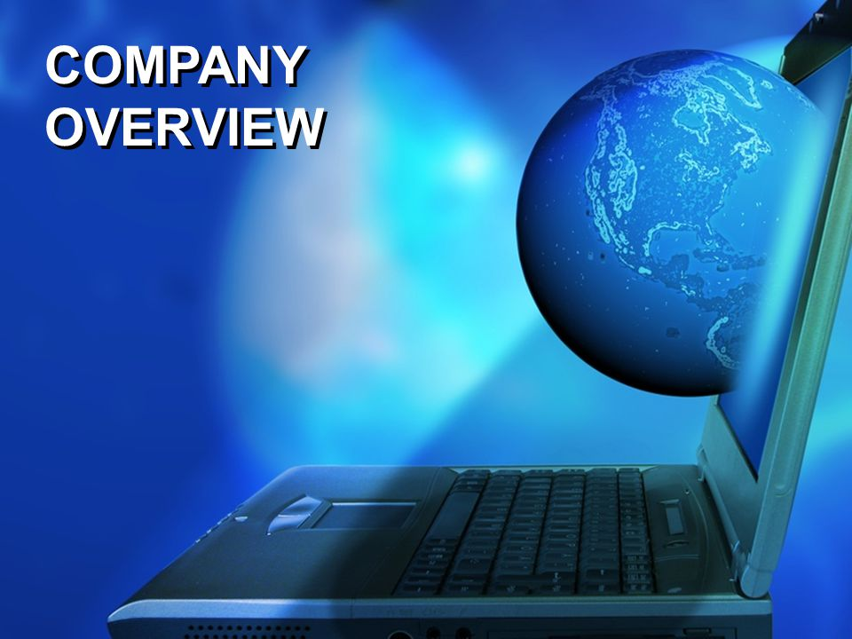 COMPANY OVERVIEW COMPANY OVERVIEW