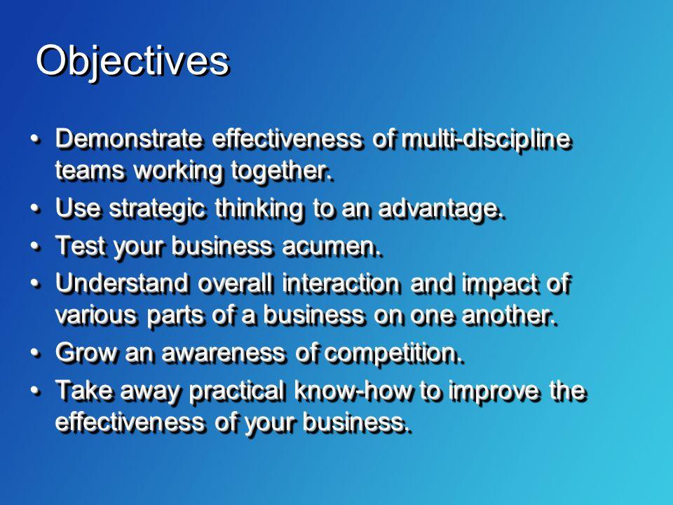 Demonstrate effectiveness of multi-discipline teams working together.Demonstrate effectiveness of multi-discipline teams working together. Use strateg
