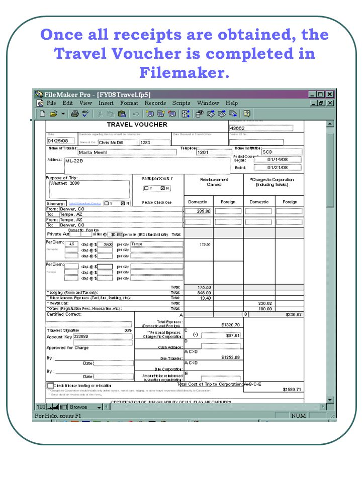 Once all receipts are obtained, the Travel Voucher is completed in Filemaker.