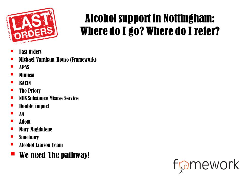 Alcohol support in Nottingham: Where do I go. Where do I refer.
