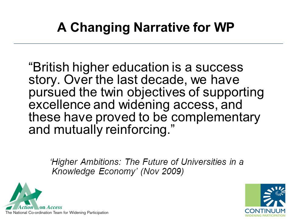 A Changing Narrative for WP British higher education is a success story.