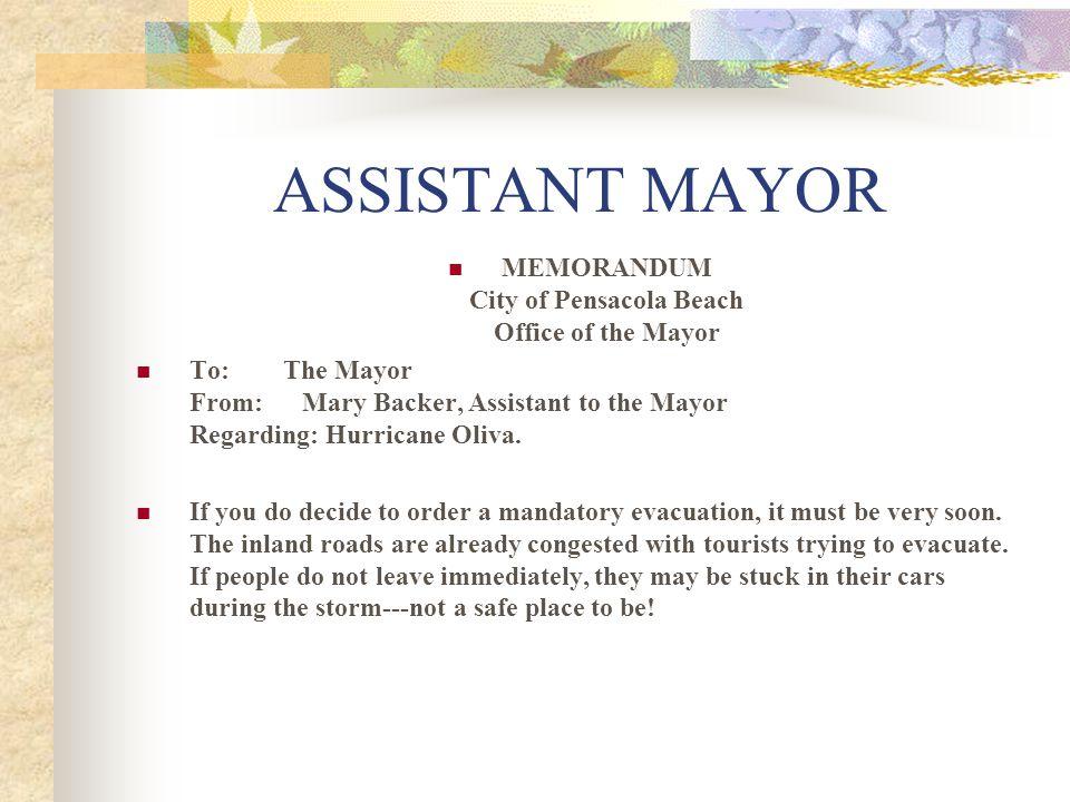 ASSISTANT MAYOR MEMORANDUM City of Pensacola Beach Office of the Mayor To: The Mayor From: Mary Backer, Assistant to the Mayor Regarding: Hurricane Ol