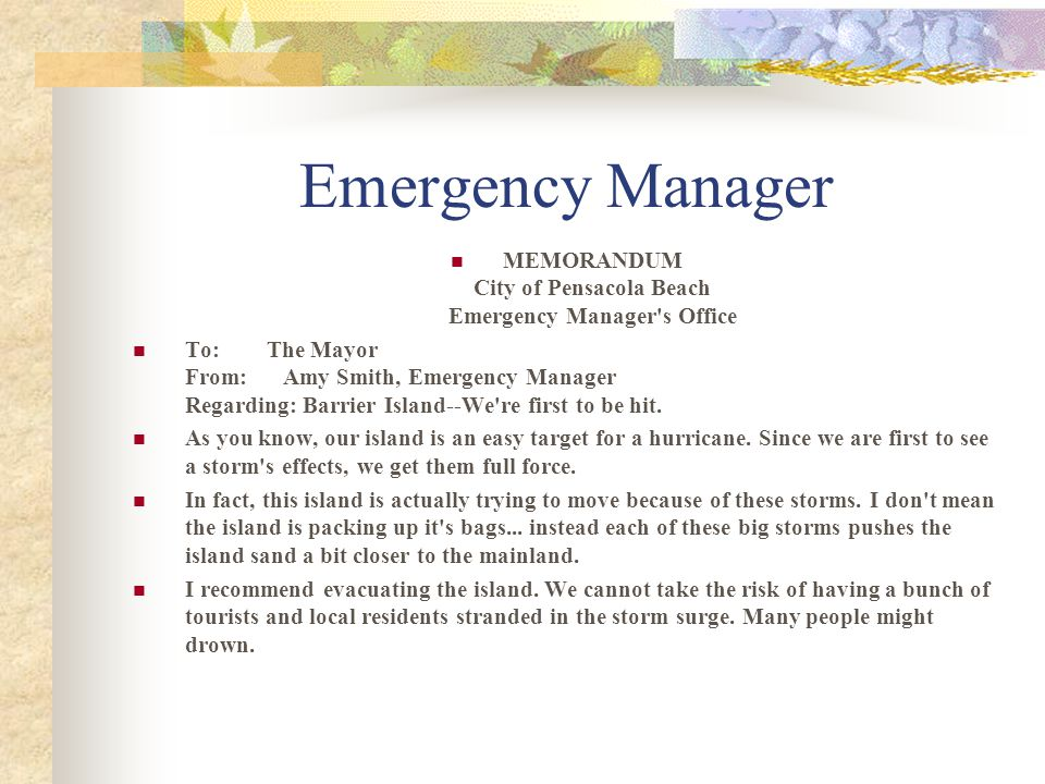 Emergency Manager MEMORANDUM City of Pensacola Beach Emergency Manager's Office To: The Mayor From: Amy Smith, Emergency Manager Regarding: Barrier Is