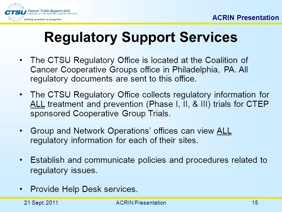 ACRIN Presentation 14 CTSU Regulatory Support Service 21 Sept. 2011ACRIN Presentation