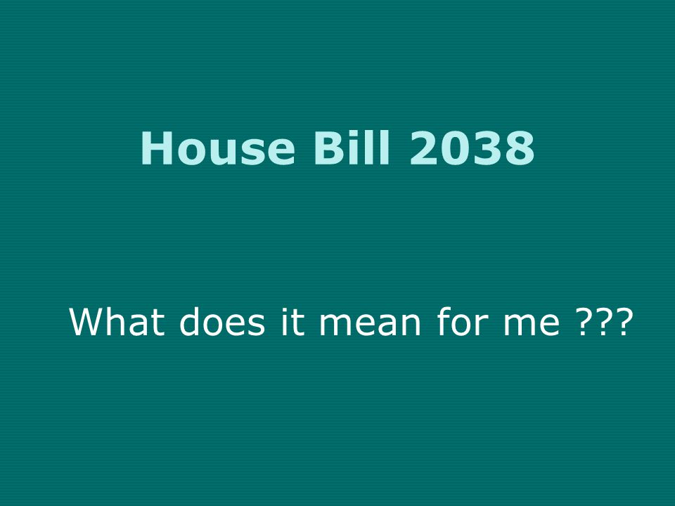 Texas House Bill 2038 What does it mean for me