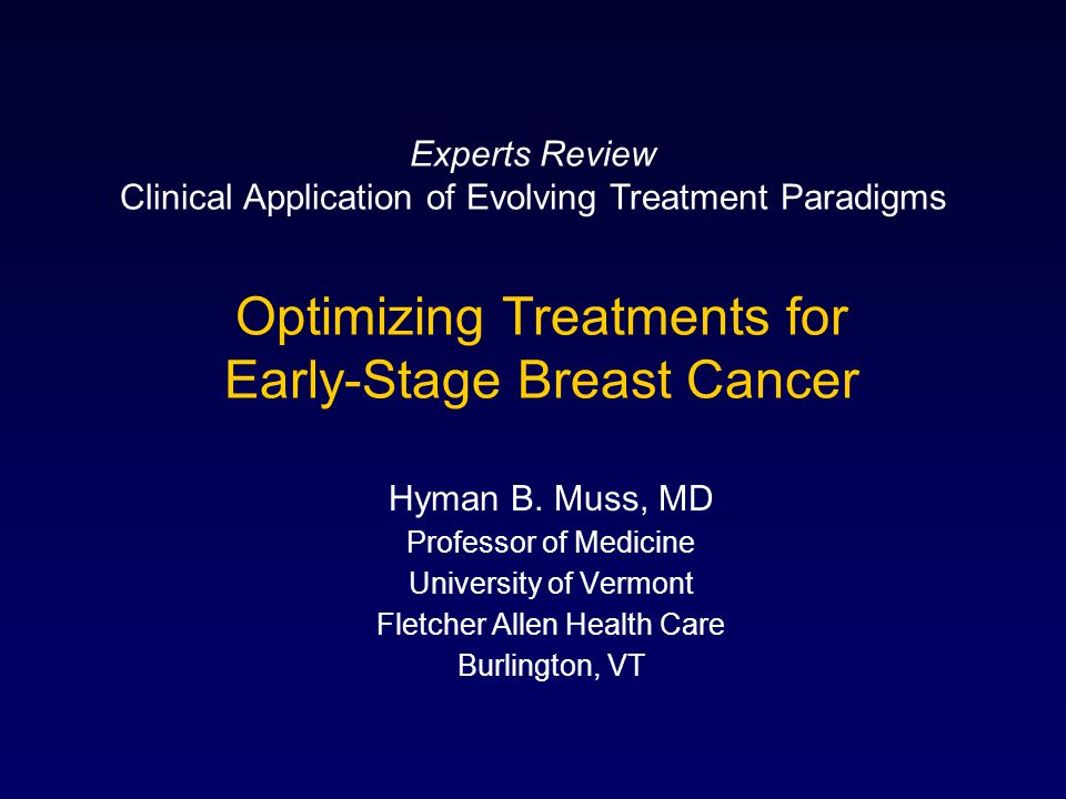Optimizing Treatments for Early-Stage Breast Cancer Hyman B.