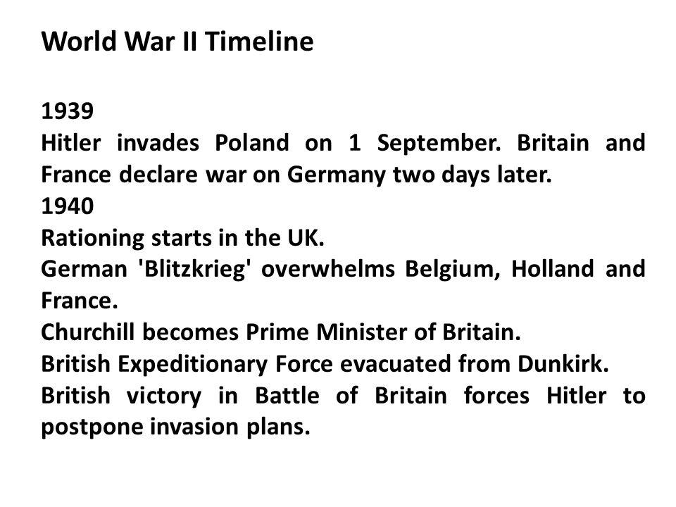 World War II Timeline 1939 Hitler invades Poland on 1 September.