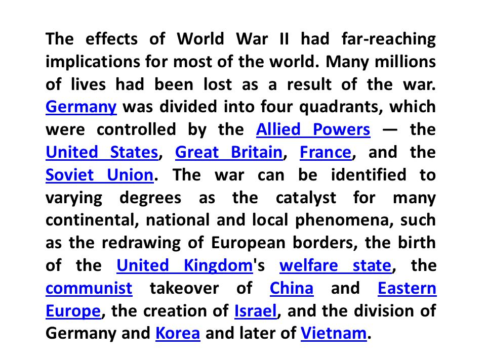 The effects of World War II had far-reaching implications for most of the world.
