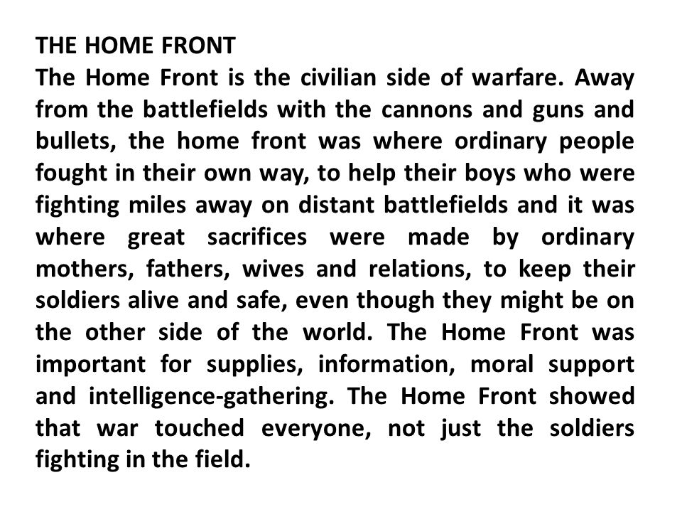 THE HOME FRONT The Home Front is the civilian side of warfare.