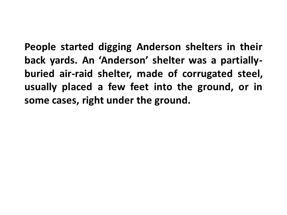 People started digging Anderson shelters in their back yards.