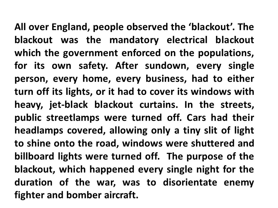 All over England, people observed the 'blackout'.