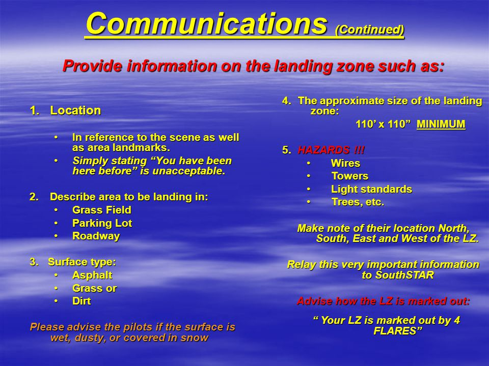 Communications (Continued) 1.Location In reference to the scene as well as area landmarks.In reference to the scene as well as area landmarks. Simply