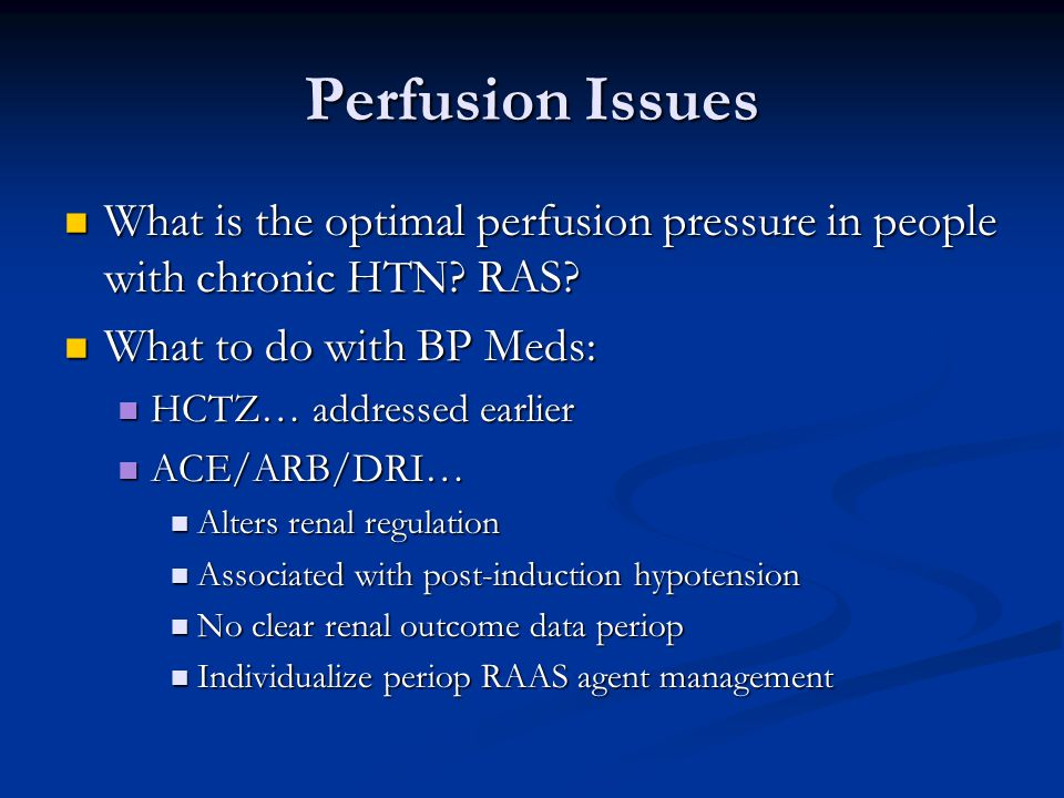 Perfusion Issues What is the optimal perfusion pressure in people with chronic HTN.