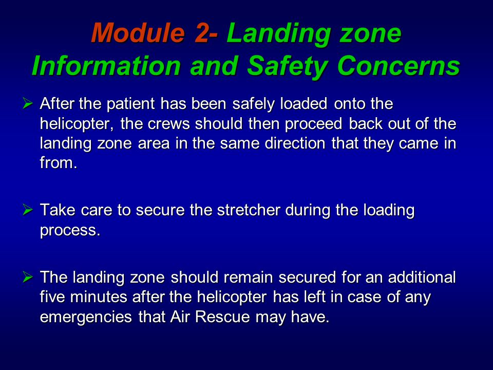 Module 2- Landing zone Information and Safety Concerns  Approach the aircraft ONLY when signaled or accompanied by a flight crew member.