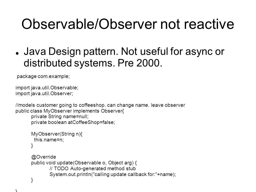 Observable/Observer not reactive Java Design pattern.