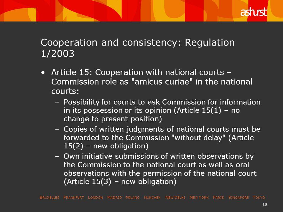 B RUXELLES F RANKFURT L ONDON M ADRID M ILANO MÜNCHEN N EW D ELHI N EW Y ORK P ARIS S INGAPORE T OKYO 18 Cooperation and consistency: Regulation 1/200