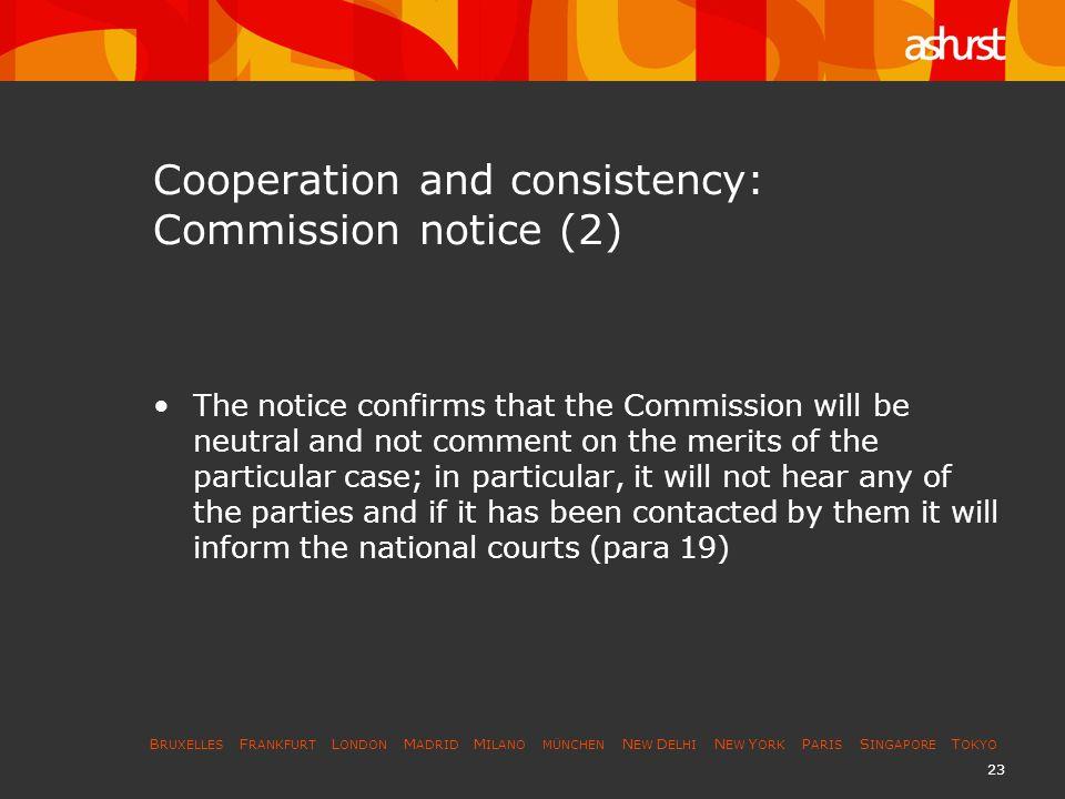 B RUXELLES F RANKFURT L ONDON M ADRID M ILANO MÜNCHEN N EW D ELHI N EW Y ORK P ARIS S INGAPORE T OKYO 23 Cooperation and consistency: Commission notic