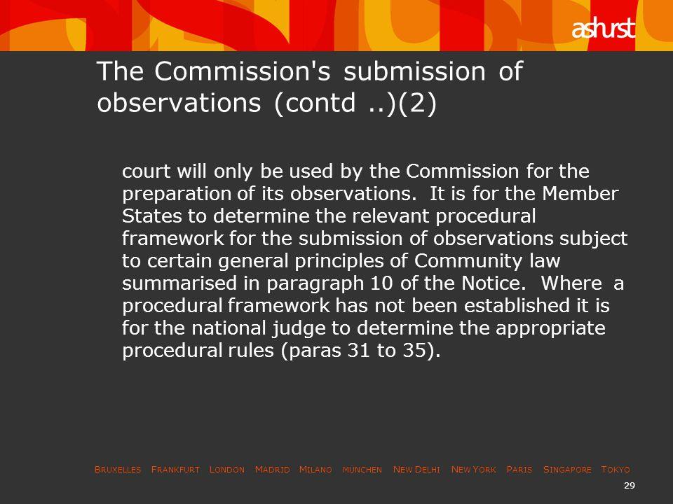 B RUXELLES F RANKFURT L ONDON M ADRID M ILANO MÜNCHEN N EW D ELHI N EW Y ORK P ARIS S INGAPORE T OKYO 29 The Commission's submission of observations (