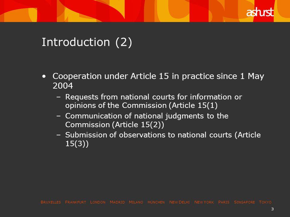 B RUXELLES F RANKFURT L ONDON M ADRID M ILANO MÜNCHEN N EW D ELHI N EW Y ORK P ARIS S INGAPORE T OKYO 3 Introduction (2) Cooperation under Article 15