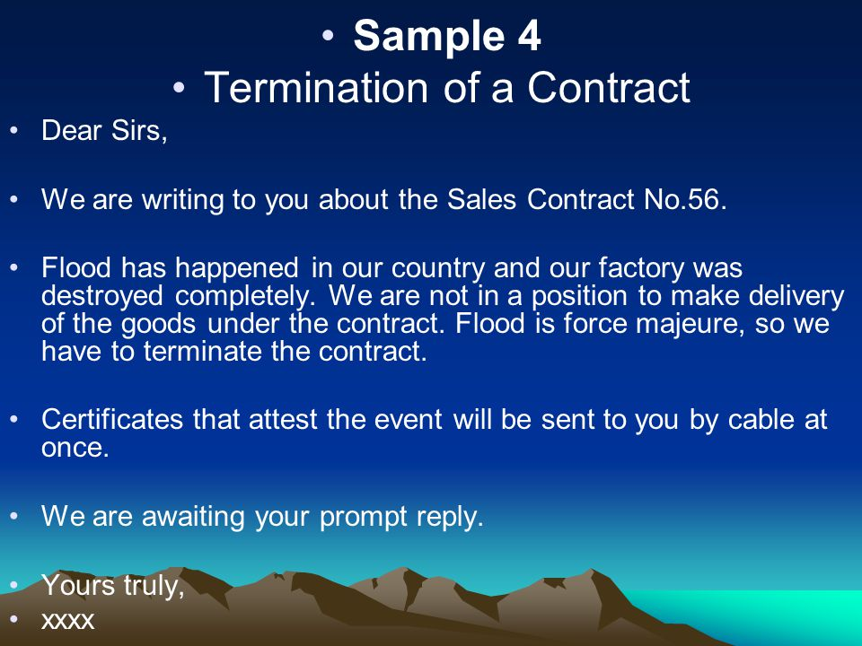 Sample 4 Termination of a Contract Dear Sirs, We are writing to you about the Sales Contract No.56.