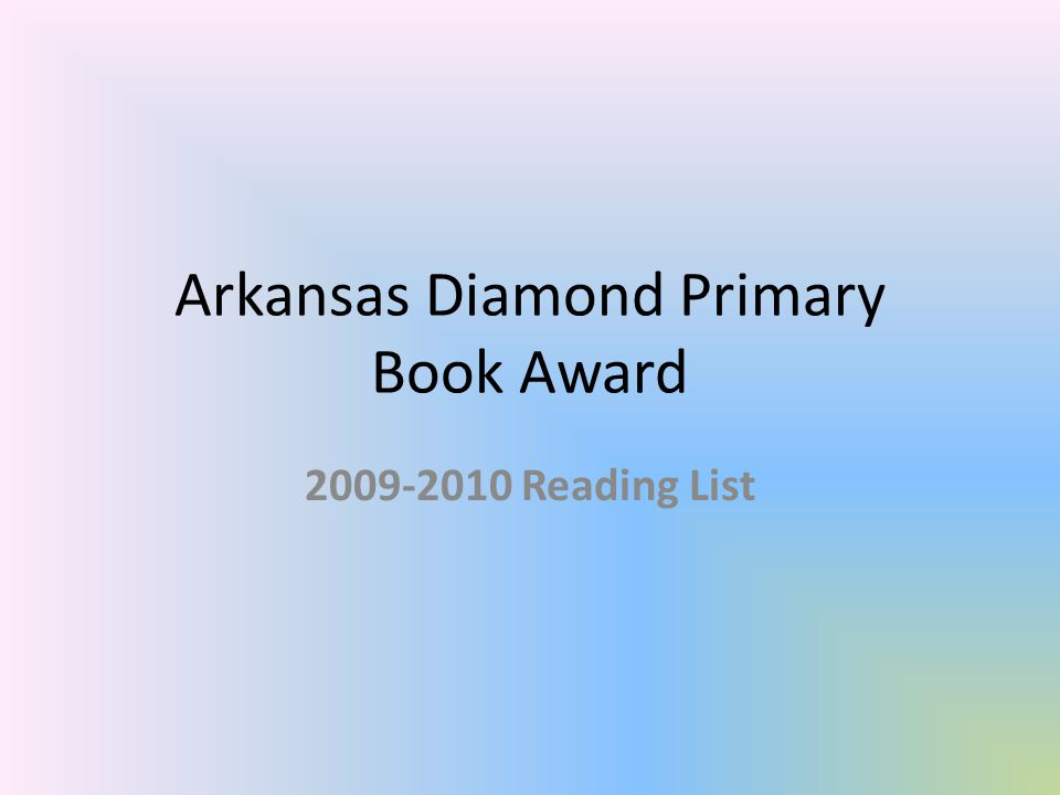 Arkansas Diamond Primary Book Award 2009-2010 Reading List