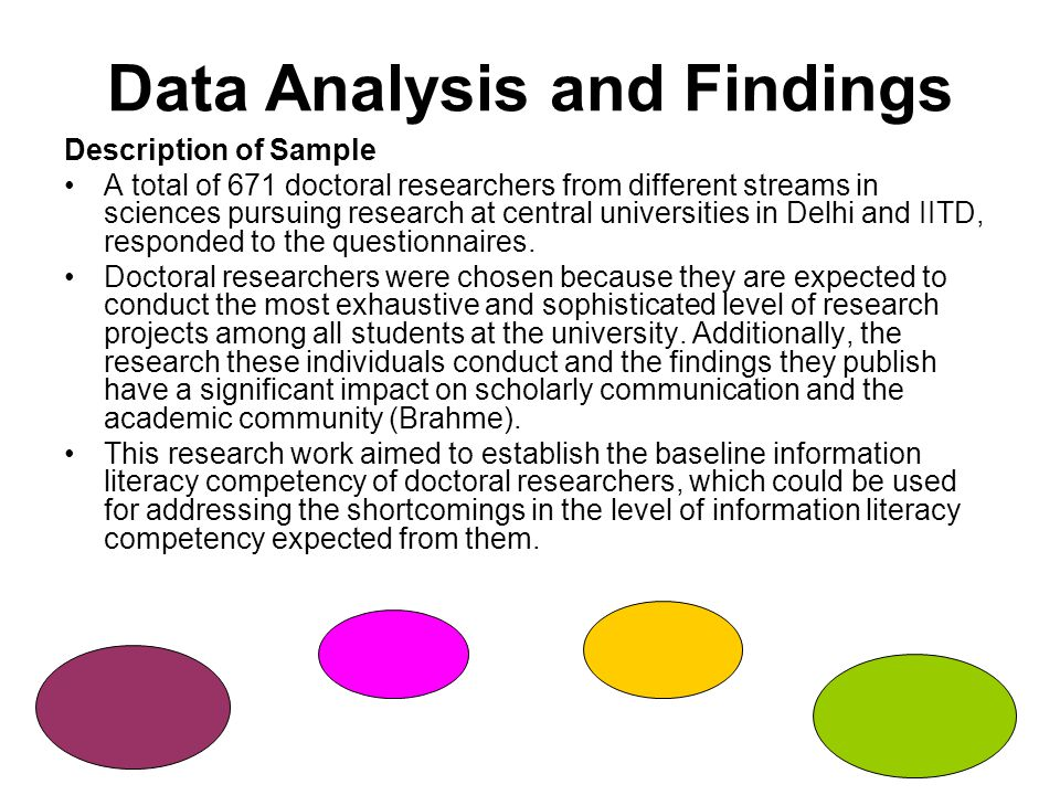 Data Analysis and Findings Description of Sample A total of 671 doctoral researchers from different streams in sciences pursuing research at central universities in Delhi and IITD, responded to the questionnaires.