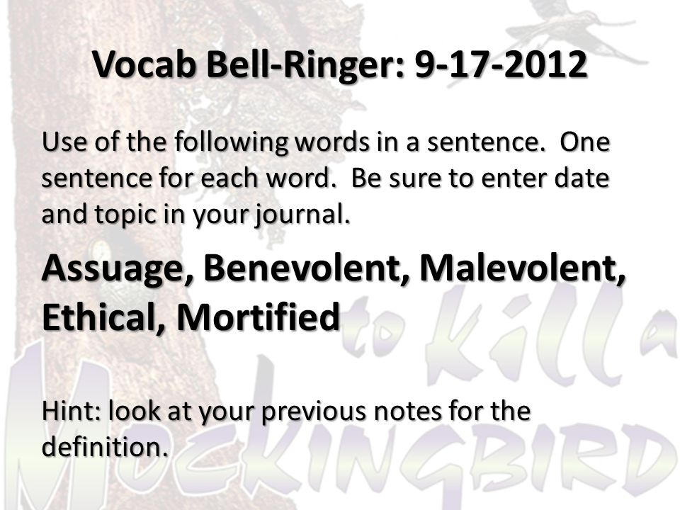 Vocab Bell-Ringer: 9-17-2012 Use of the following words in a sentence.