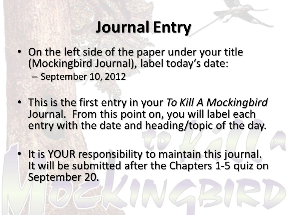 TKAM Ch.1-2 Journal Entries You will submit your journal entries tomorrow, September 20, 2012.