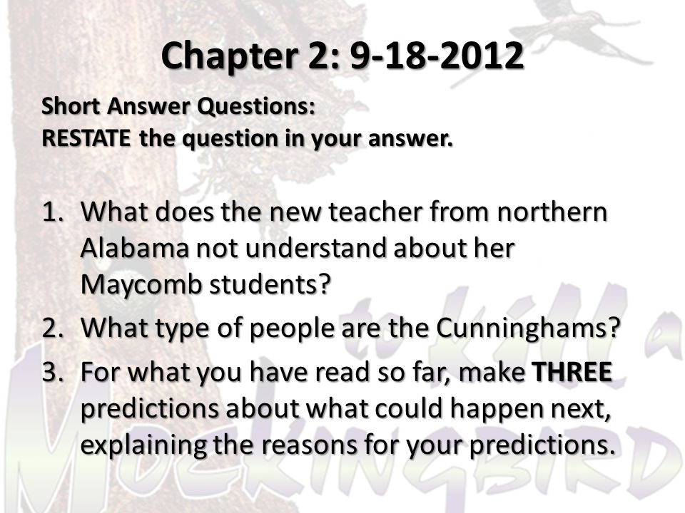 Chapter 2: 9-18-2012 Short Answer Questions: RESTATE the question in your answer.
