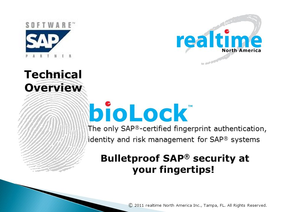The only SAP ® -certified fingerprint authentication, identity and risk management for SAP ® systems © 2011 realtime North America Inc., Tampa, FL.