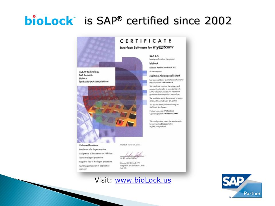 bioLock is SAP certified is SAP certified since 2002 is SAP ® certified since 2002 Visit: www.bioLock.us