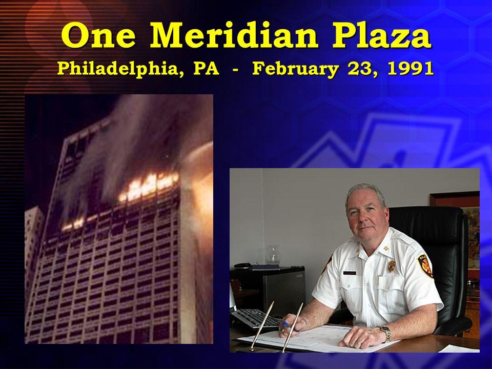 One Meridian Plaza Philadelphia, PA - February 23, 1991