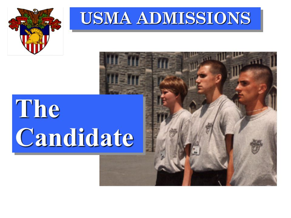 USMA ADMISSIONS The Candidate