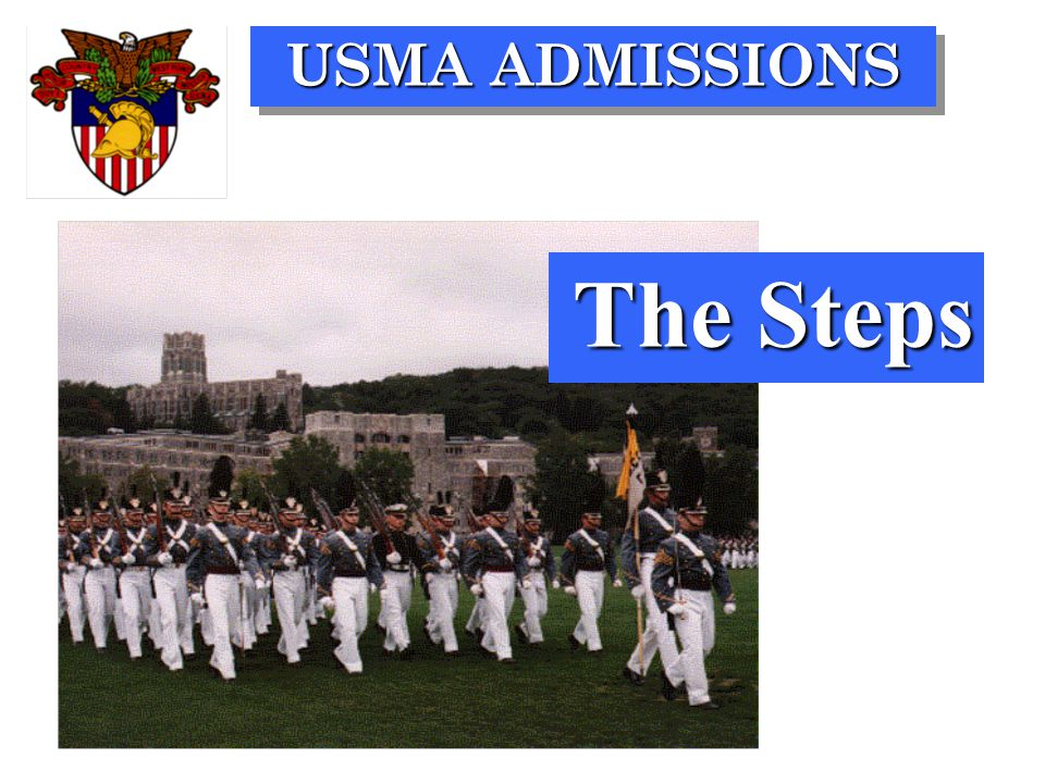 USMA ADMISSIONS The Steps